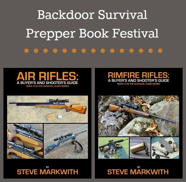 Steve Markwih is back with his two latest books, Air Rifles and Rimfire Rifles.  Steve's books are written with preppers in mind and focus on self-defense and subsistence.  In these books you will learn why small caliber firearms have their place in the prepper's arsenal.   Air Rifles and Rimfire Rifles | Backdoor Survival