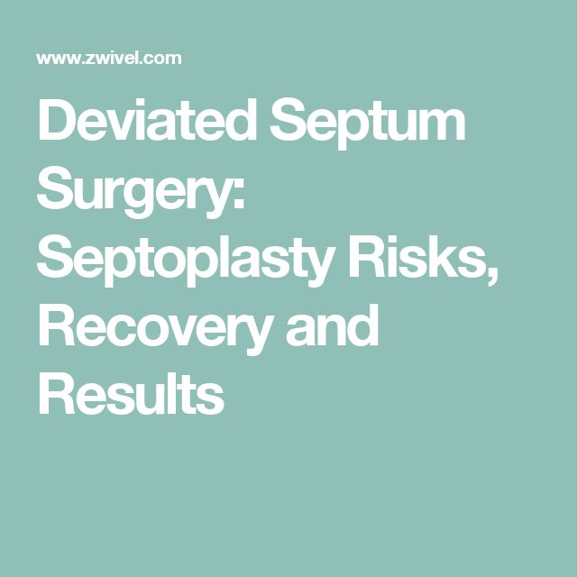 Deviated Septum Surgery: Septoplasty Risks, Recovery and Results
