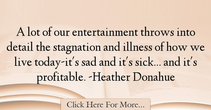 Heather Donahue Quotes About Sad - 61316