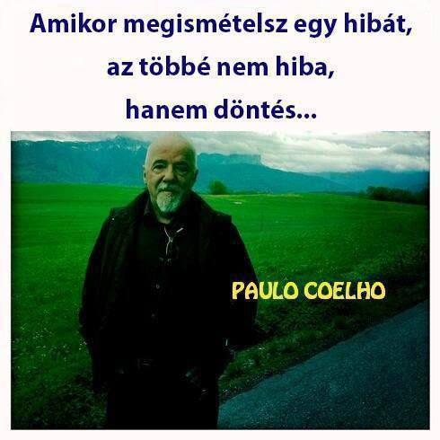 Paulo Coelho idézete az újra elkövetett hibákról. A kép forrása: Boszikám…