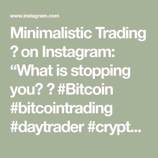 """Minimalistic Trading 💛 on Instagram: """"What is stopping you? 💛 #Bitcoin #bitcointrading #daytrader #cryptocurrency #fibonacci #pipspaymybills #forextrader #forextrading…"""""""