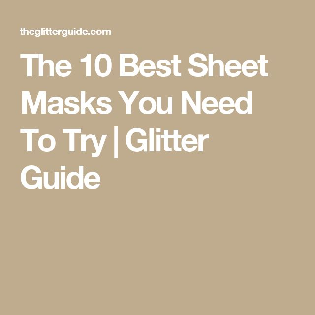 The 10 Best Sheet Masks You Need To Try | Glitter Guide