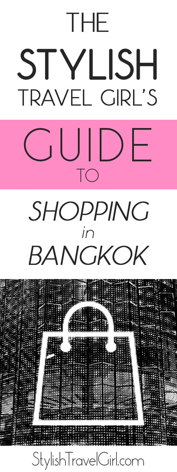 The Stylish Travel Girls Guide to Shopping in Bangkok for all Budgets on stylishtravelgirl.com
