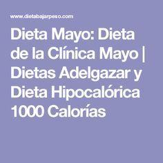 Dieta Mayo: Dieta de la Clínica Mayo | Dietas Adelgazar y Dieta Hipocalórica 1000 Calorías