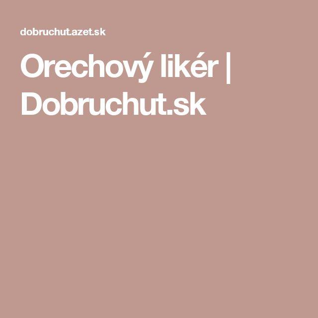 Orechový likér | Dobruchut.sk