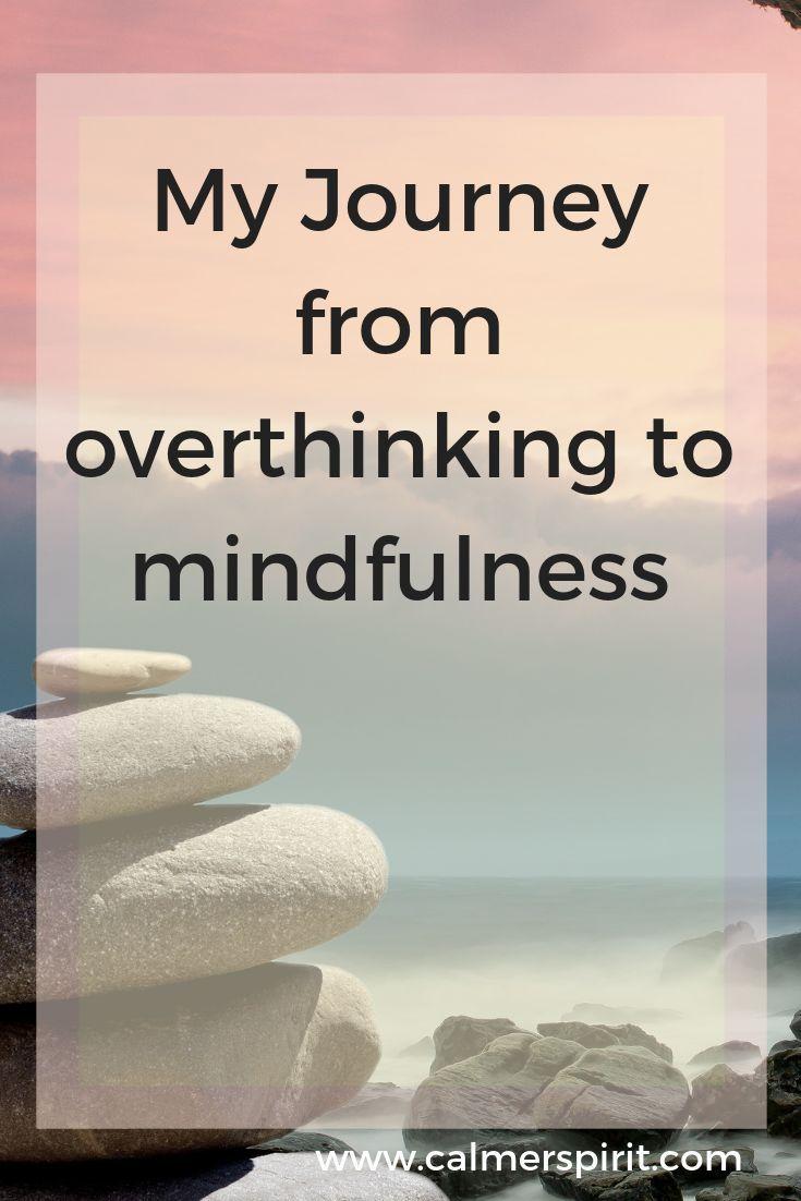 Journey From Overthinking To Mindfulness | Mindfulness ...