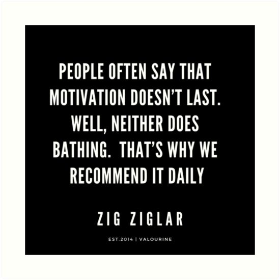 'Zig Ziglar Quote Daily Recommendation for Motivating Yourself | 190216 Motivational Quotes | Inspirational quotes | Famous quote' Art Print by QuotesGalore