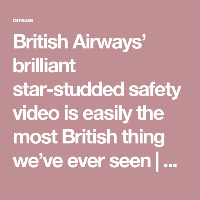 British Airways' brilliant star-studded safety video is easily the most British thing we've ever seen | Rare