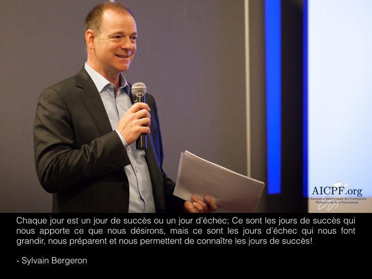 """""""Chaque jour, est un jour de succès ou un jour d'échec; Ce sont les jours de succès qui nous apporte ce que nous désirons, mais ce sont les jours d'échec qui nous font grandir, nous préparent et nous permettent de connaître les jours de succès!""""  - Sylvain Bergeron"""