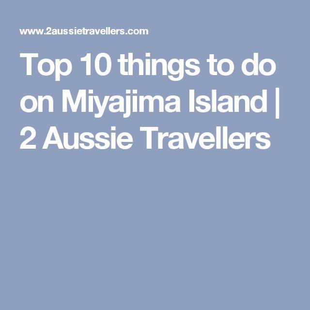 Top 10 things to do on Miyajima Island | 2 Aussie Travellers
