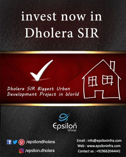 Invest now In Dholera SIR  Contact us +919662044441  Email :  pranav.epsilon@gmail.com