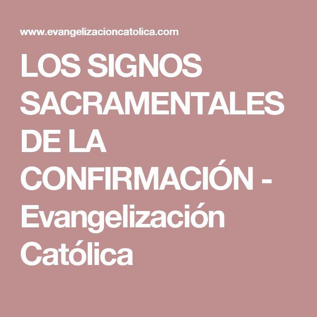 LOS SIGNOS SACRAMENTALES DE LA CONFIRMACIÓN - Evangelización Católica