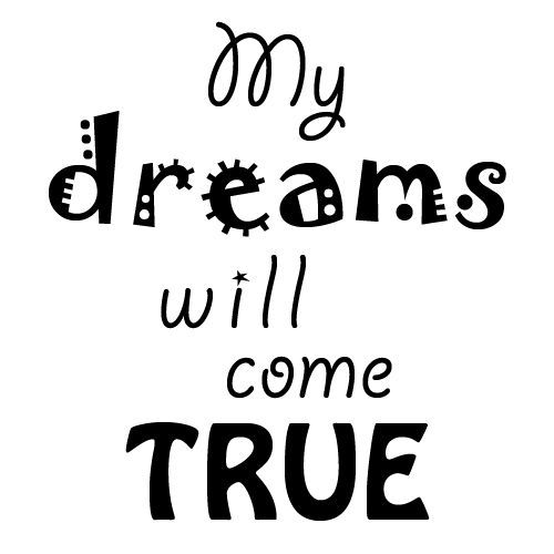 """My dreams will come true Download FREE printable quotes HERE <a href=""""http://thinkpositivequotes.net/free-printable-quotes"""" target=""""_blank"""" rel=""""nofollow"""">thinkpositivequot...</a>"""