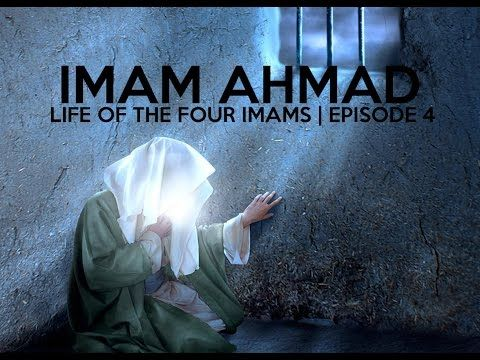 LIFE OF THE FOUR IMAMS | IMAM AHMAD IBN HANBAL | E.04 - YouTube