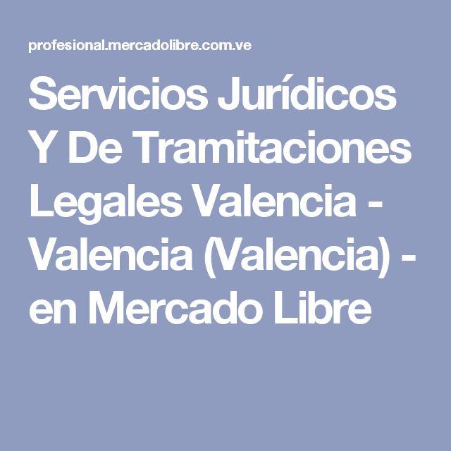 Servicios Jurídicos Y De Tramitaciones Legales Valencia - Valencia (Valencia) - en Mercado Libre