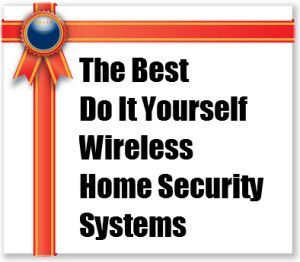The Best Do It Yourself Wireless Home Security Systems • Home Security Systems Reviews - Peace Of House