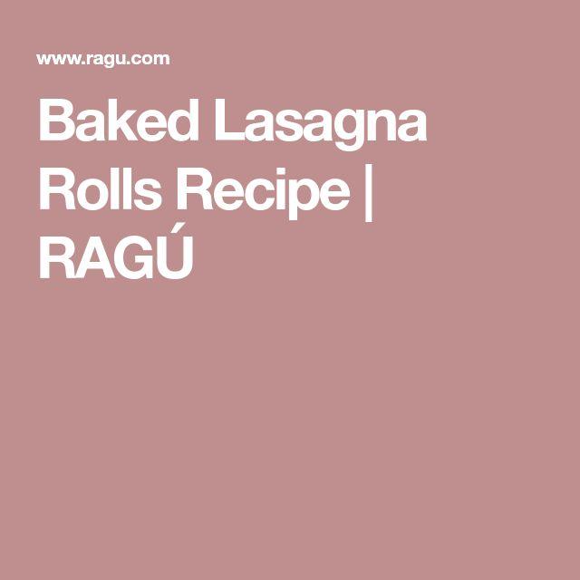 Baked Lasagna Rolls Recipe | RAGÚ