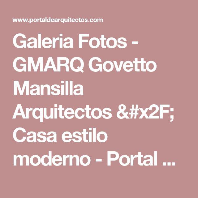 Galeria Fotos - GMARQ Govetto Mansilla Arquitectos / Casa estilo moderno - Portal de Arquitectos