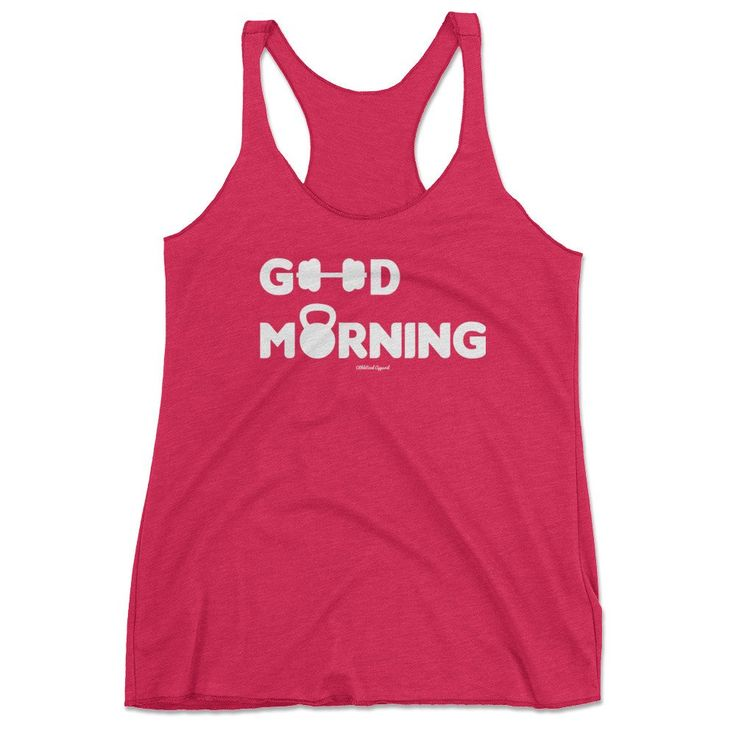 Good Morning Workout Tank Top - cute workout shirts, workout tank tops, gym shirts, workout shirts for women