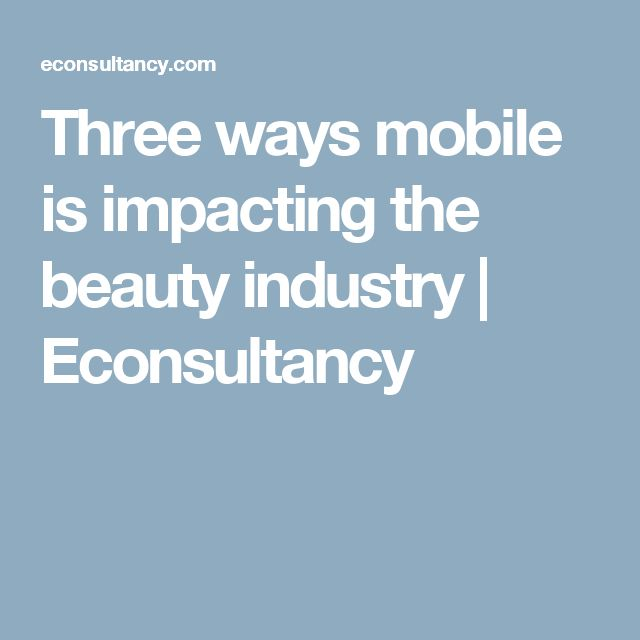 Three ways mobile is impacting the beauty industry | Econsultancy