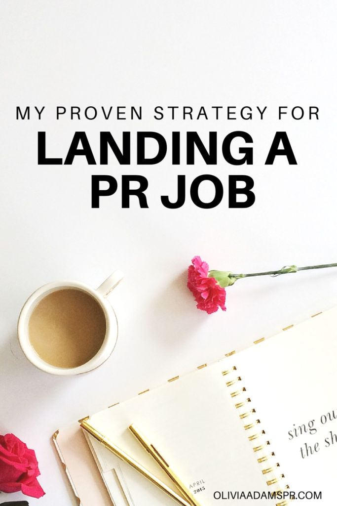 My Proven Strategy for Landing a PR Job | Olivia Adams PR