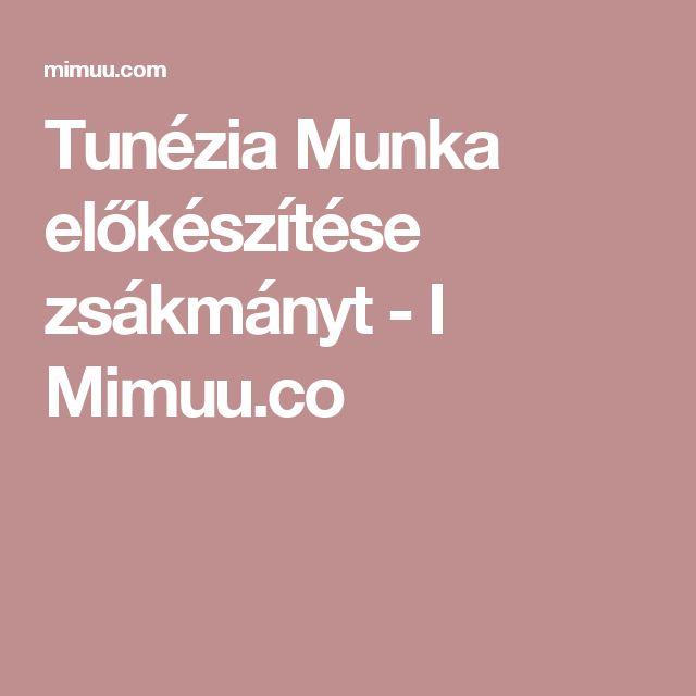 Tunézia Munka előkészítése zsákmányt - I Mimuu.co