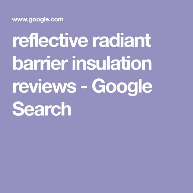 reflective radiant barrier insulation reviews - Google Search