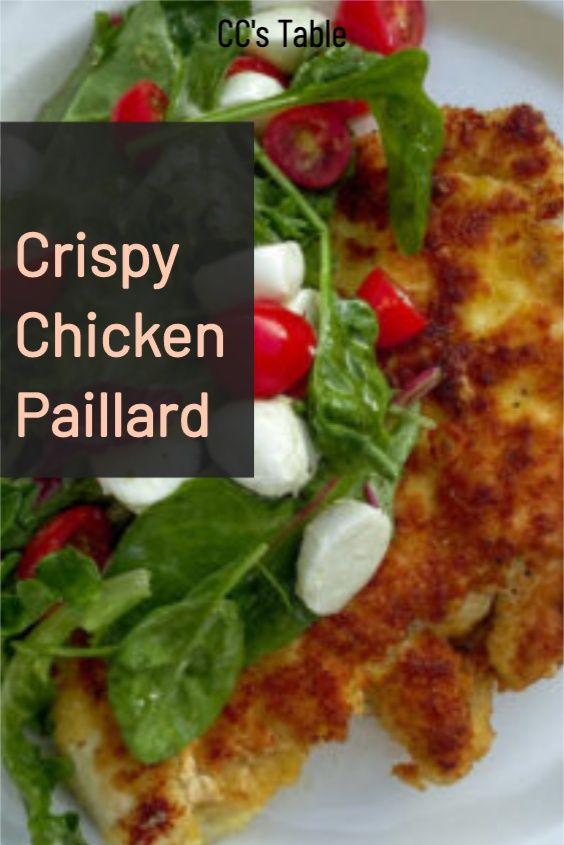 Crispy Chicken Paillard Cc S Table Recipe Crispy Chicken Chicken Recipes