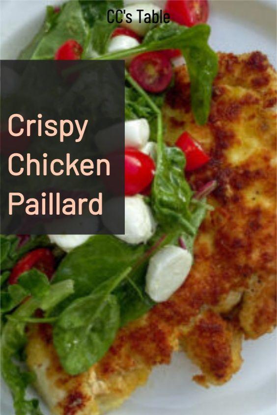 Crispy Chicken Paillard Cc S Table Recipe Crispy Chicken Chicken Recipes