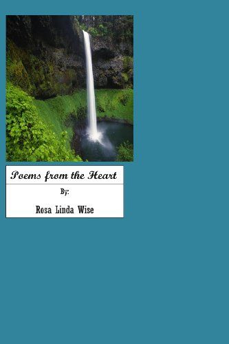 Poems From The Heart: My Poems by Mrs. Rosa Linda Wise,http://www.amazon.com/dp/1484872916/ref=cm_sw_r_pi_dp_S010sb0DYR37T6YR