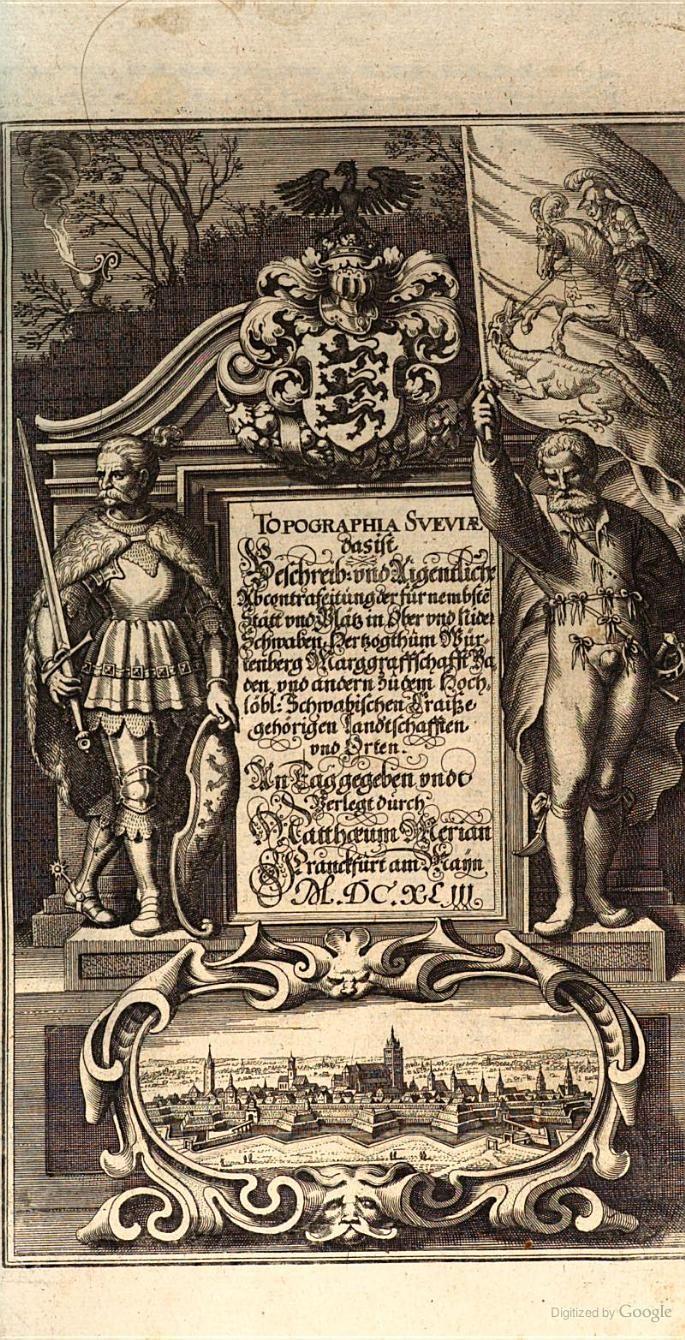 Topographia Sueviae das ist Beschreib: und Aigentliche Abcontrafeitung der ... - Martin Zeiller, Matthaeus Merian (der Ältere) - Google Book...
