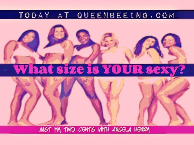 My Two Cents: What Size Is Your Sexy? http://queenbeeing.com/my-two-cents-what-size-is-your-sexy/ via @queenbeeings