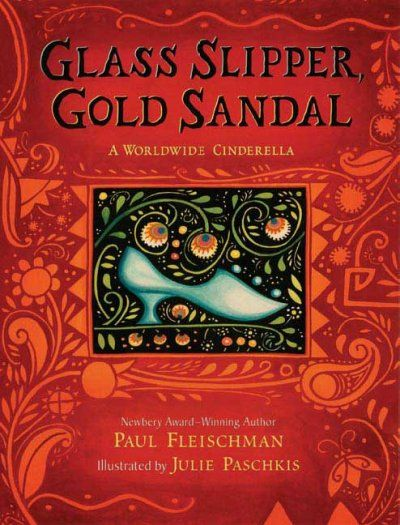 Glass slipper, gold sandal : a worldwide Cinderella by Paul Fleischman.  The author draws from a variety of folk traditions to put together this version of Cinderella, including elements from Mexico, Iran, Korea, Russia, Appalachia, and more.  WALSH JUVENILE  PZ8.F5766 G43 2007