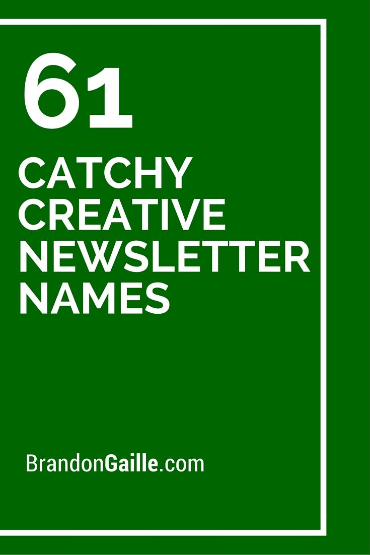 75 catchy creative newsletter names catchy slogans newsletter