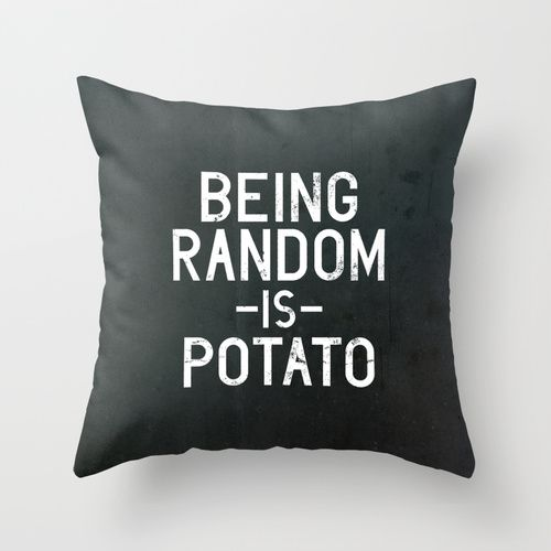 """We agree with Vectored Life. Pick up this """"Random"""" Throw Pillow, available in several indoor and outdoor sizes at Society6."""