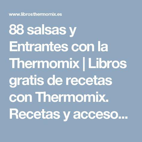 88 salsas y Entrantes con la Thermomix | Libros gratis de recetas con Thermomix. Recetas y accesorios Thermomix