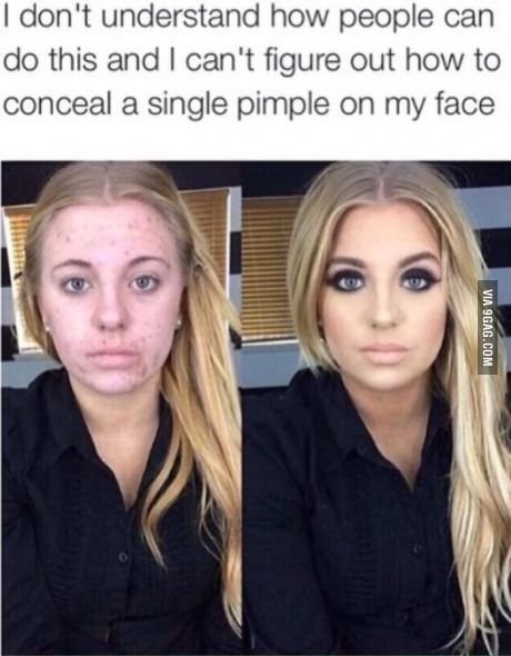 Freaks me out when I see them without makeup. I don't understand how most have bad acne unless it's from the makeup?