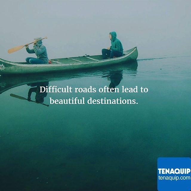 Difficult roads often lead to beautiful destinations. #MondayMotivation