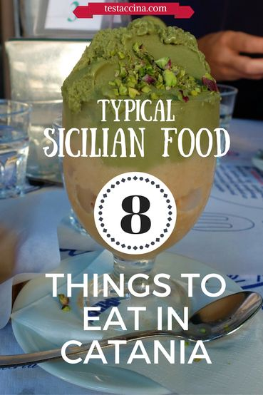 Typical Sicilian Food: 8 Things You Should Eat Before Leaving Catania