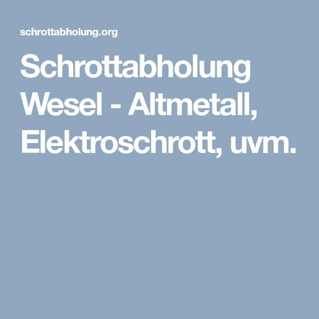 Schrottabholung Wesel - Altmetall, Elektroschrott, uvm.