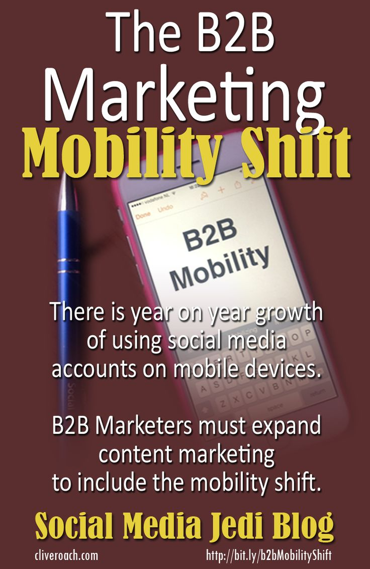How should B2B Marketers prepare for B2B marketing mobility shift?  The year on year growth of using social media accounts on mobile devices is higher than the year on year growth of active Internet users. B2B Marketers need to expand their content marketing approach to include the mobility shift.