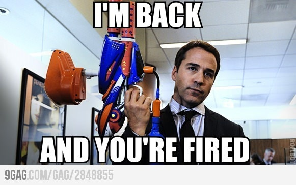 I wish this the way I could fire people. Love ari gold