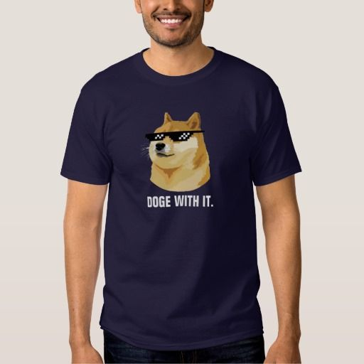 DOGE WITH IT. Deal with it Sunglasses Meme Tee Shirt