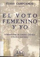 Campoamor, Clara. El voto femenino y yo : mi pecado mortal / Clara Campoamor ; introducción de Concha Fagoaga y Paloma Saavedra. -- Barcelona : LaSal, 1981.