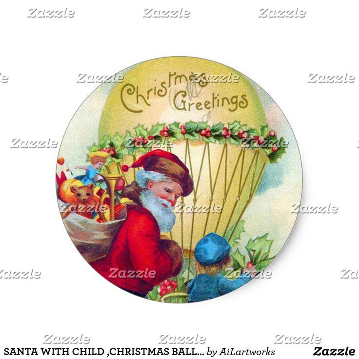 SANTA WITH CHILD ,CHRISTMAS BALLOON,HOLLYBERRIES CLASSIC ROUND STICKER#xmas #vintage