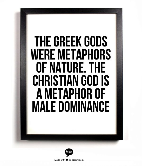 The Greek Gods Were Metaphors Of Nature. The Christian God