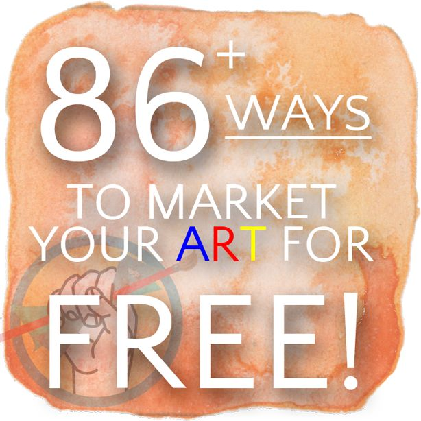 86+ FREE Ways to Market Your Art - The Abundant Artist