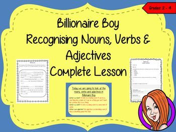 Complete Lesson on Nouns, Verbs and Adjectives,  Related to Billionaire Boy by David WalliamsThis download includes a complete, lesson on the twenty-second chapter of the book Billionaire Boy by David Walliams. Children will read and discuss the chapter.