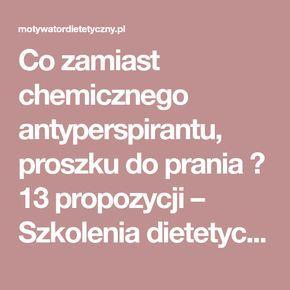 Co zamiast chemicznego antyperspirantu, proszku do prania ? 13 propozycji – Szkolenia dietetyczne