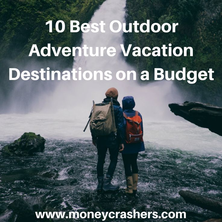 10 Best Outdoor Adventure Vacation Destinations on a Budget